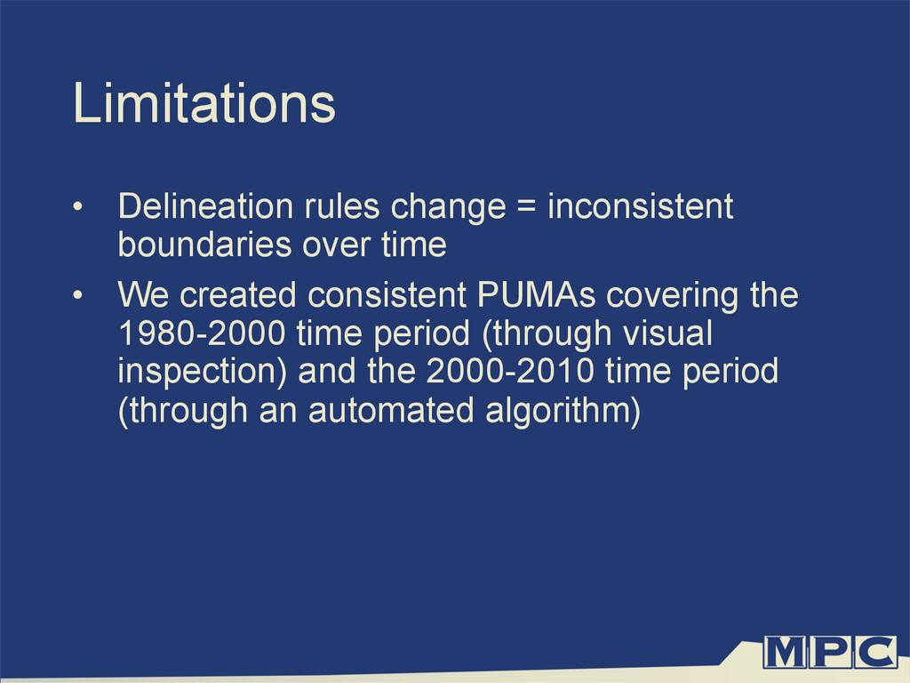 Limitations •  Delineation rules change = incon...
