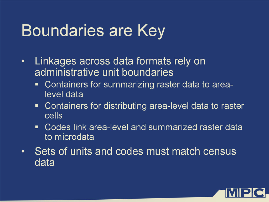 Boundaries are Key •  Linkages across data form...