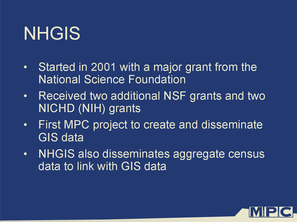 NHGIS •  Started in 2001 with a major grant fro...