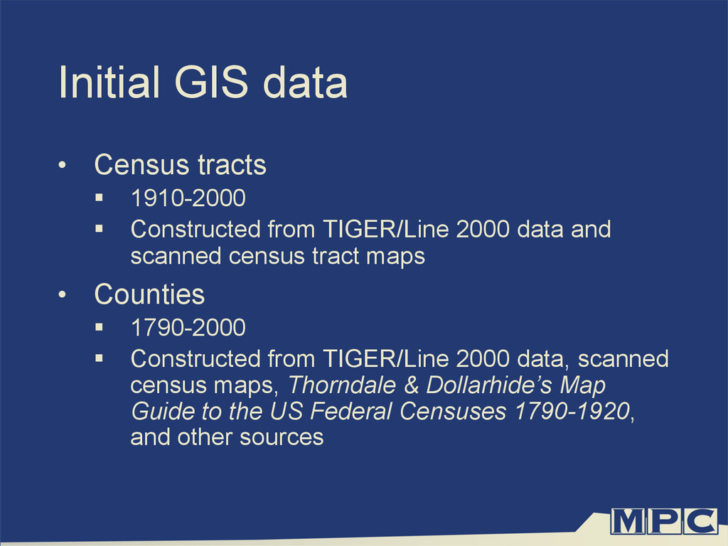Initial GIS data •  Census tracts §  1910-2000...