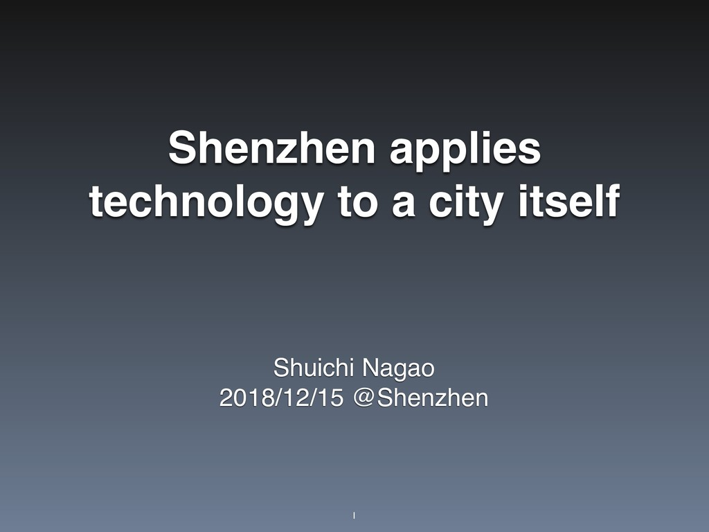 Shenzhen applies technology to a city itself Sh...