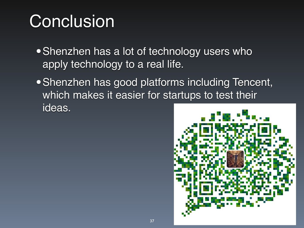 Conclusion •Shenzhen has a lot of technology us...