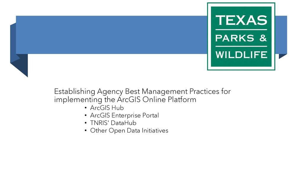 Establishing Agency Best Management Practices f...