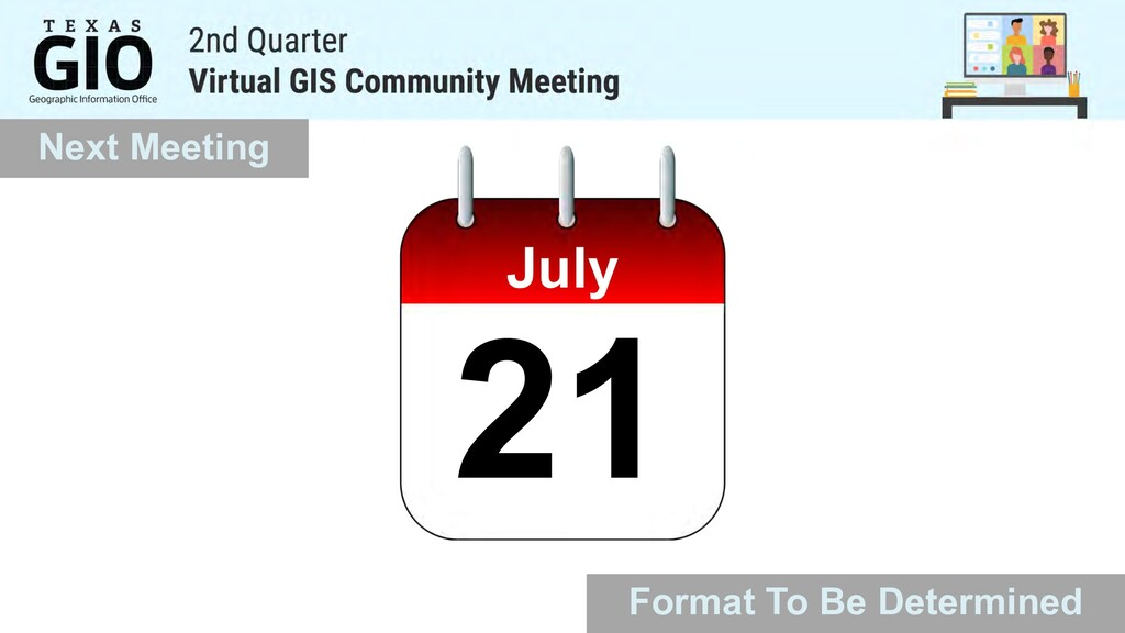 Next Meeting July 21 Format To Be Determined
