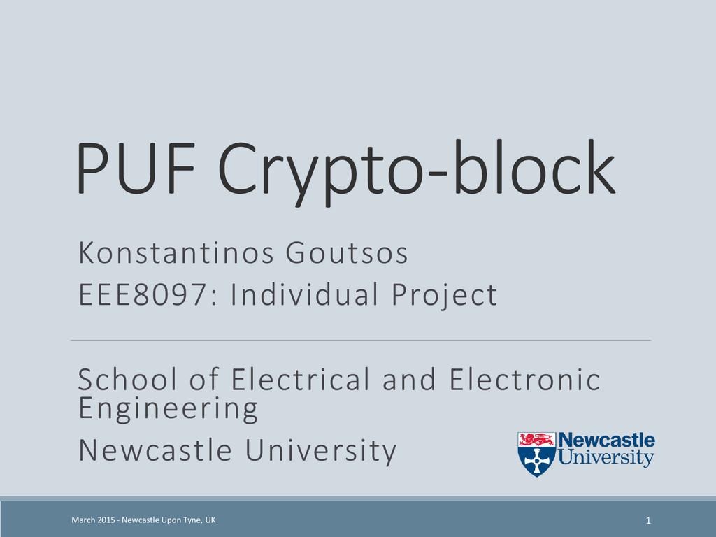 PUF Crypto-block Konstantinos Goutsos EEE8097: ...