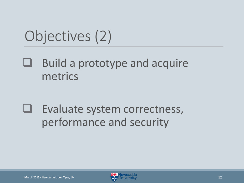 Objectives (2)  Build a prototype and acquire ...