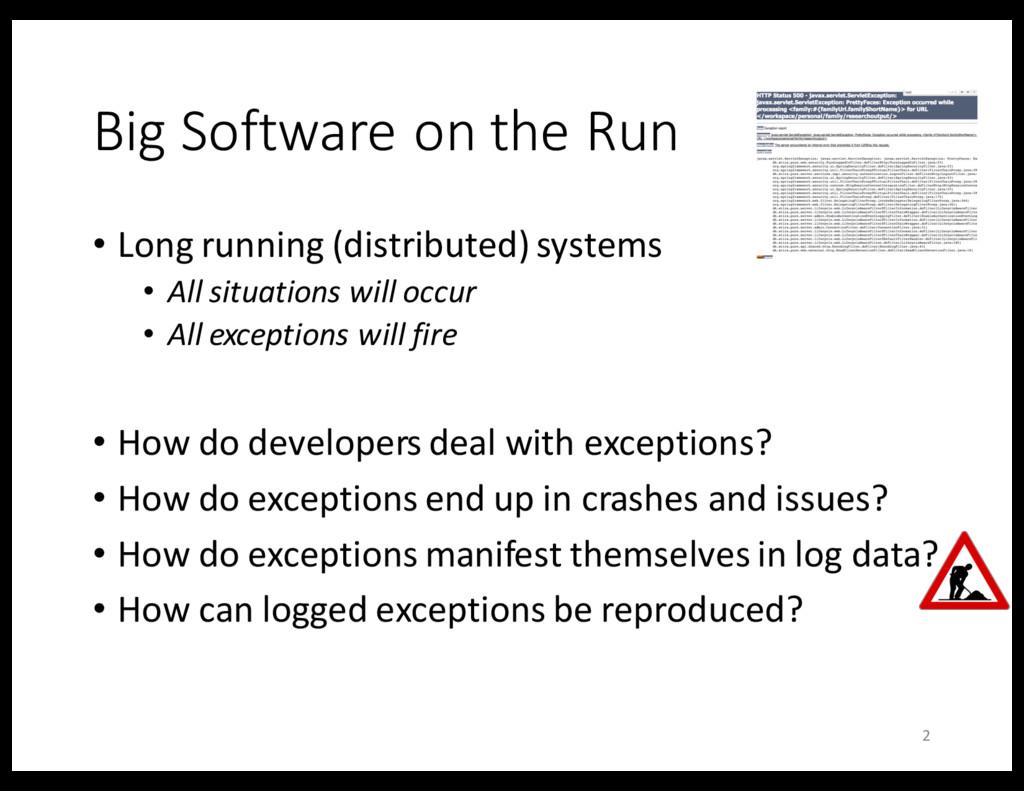 Big Software on the Run • Long running (distrib...