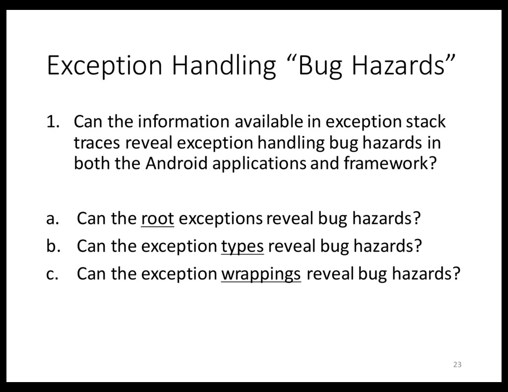 """Exception Handling """"Bug Hazards"""" 1. Can the inf..."""