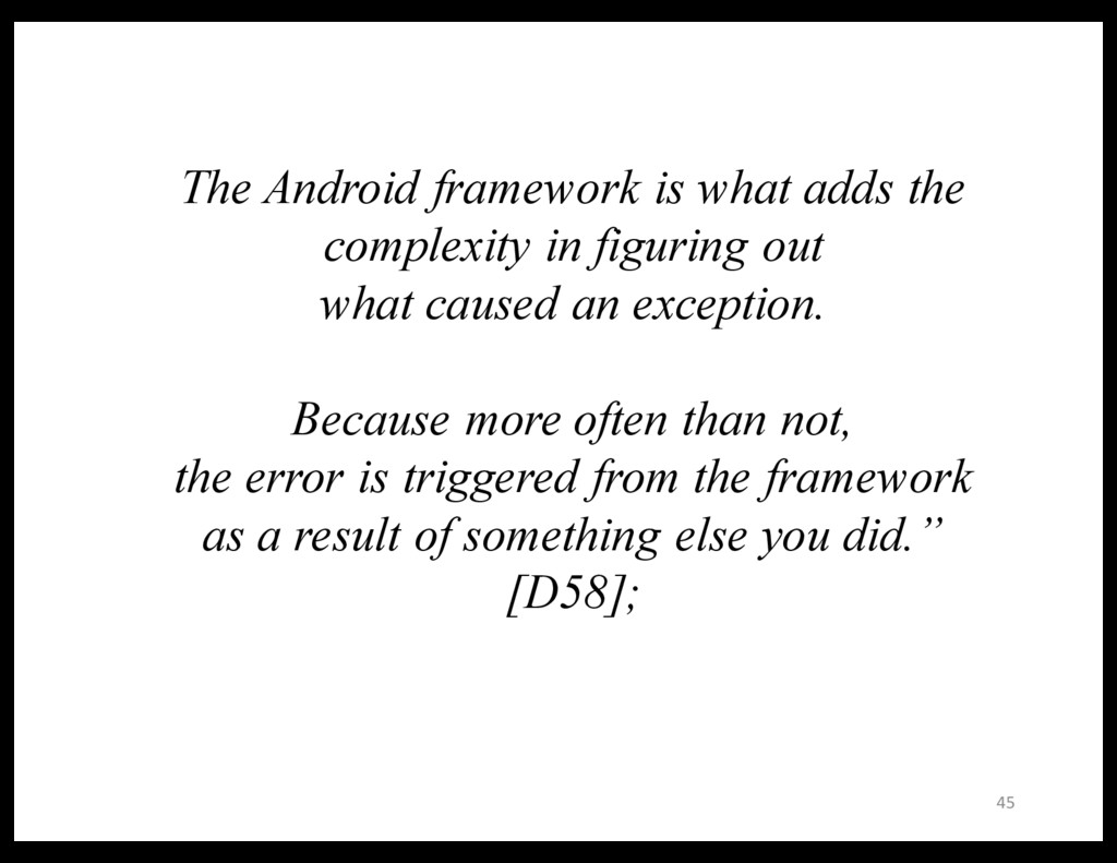 45 The Android framework is what adds the compl...