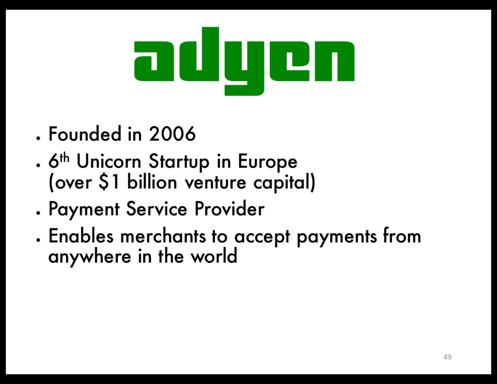 ● Founded in 2006 ● 6th Unicorn Startup in Euro...
