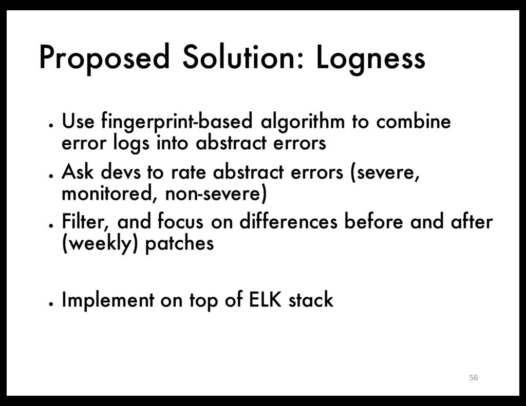 Proposed Solution: Logness ● Use fingerprint-ba...