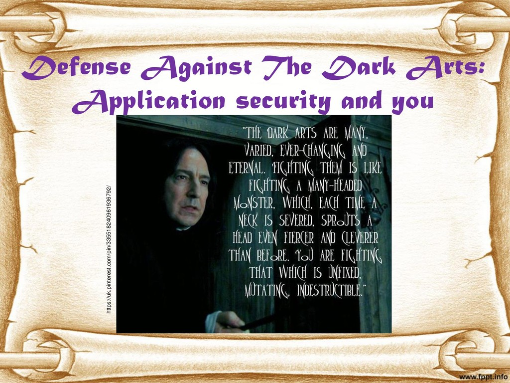 Defense Against The Dark Arts: Application secu...