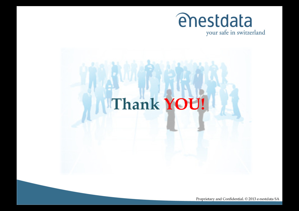 Thank YOU!! Proprietary and Confidential. © 2013...