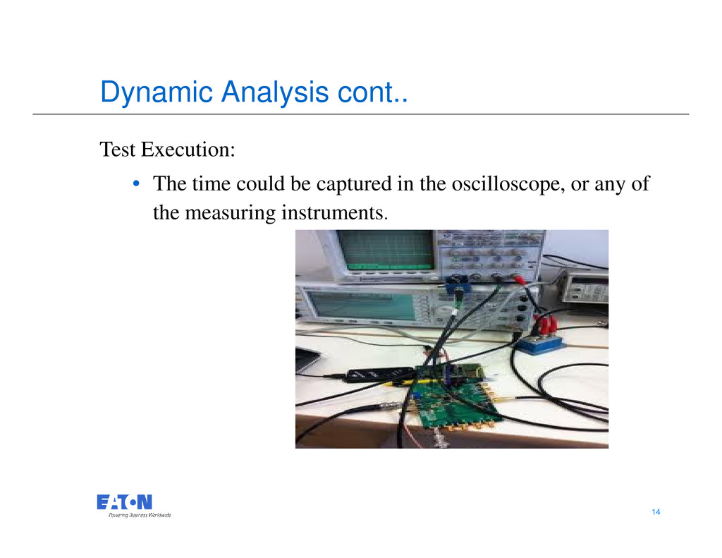 Dynamic Analysis cont.. Test Execution: • The t...