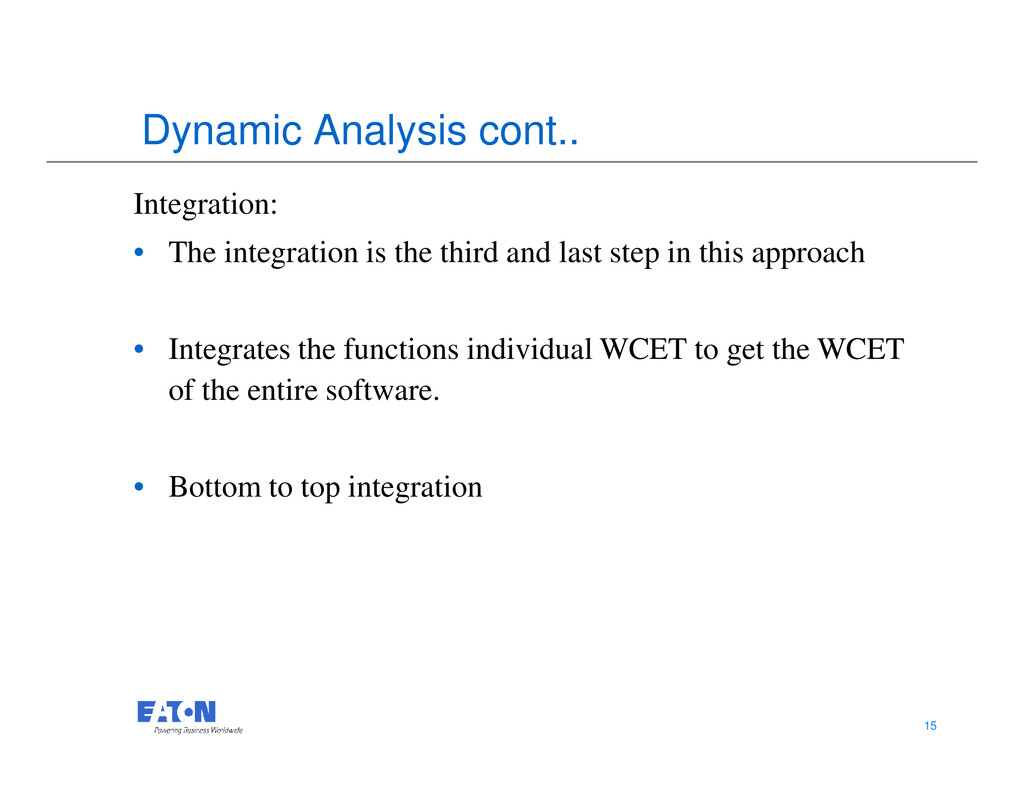 Dynamic Analysis cont.. Integration: • The inte...
