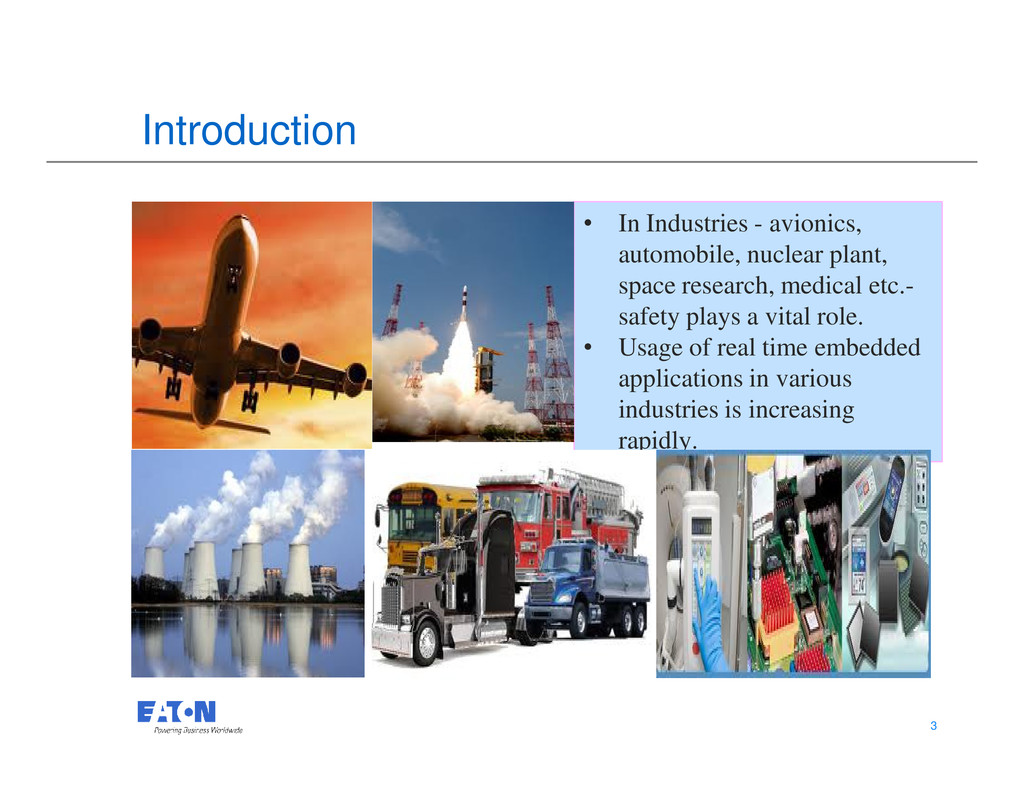 Introduction • In Industries - avionics, automo...