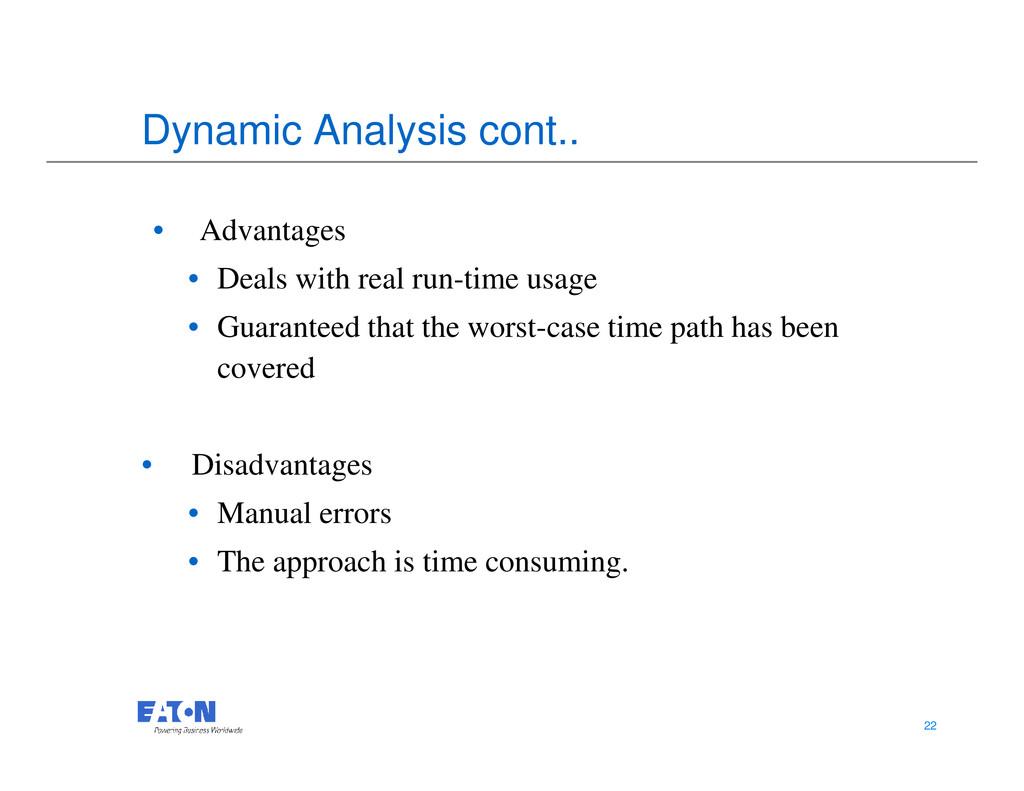 Dynamic Analysis cont.. • Advantages • Deals wi...