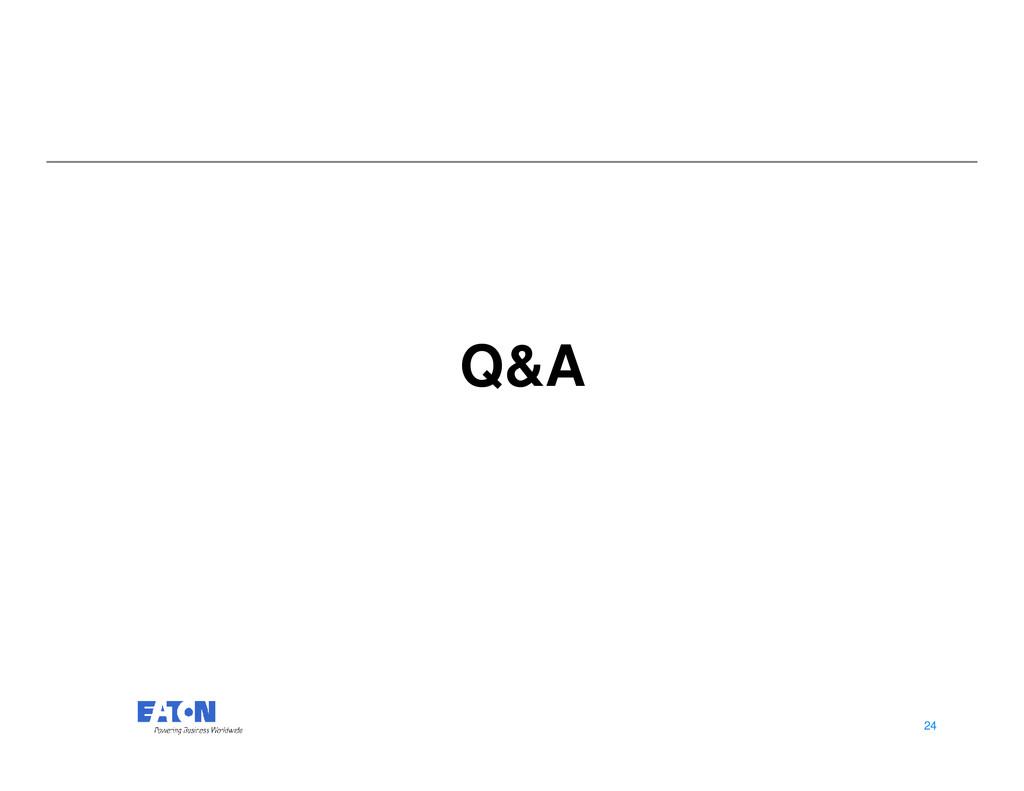 Q&A 24 24 Q&A