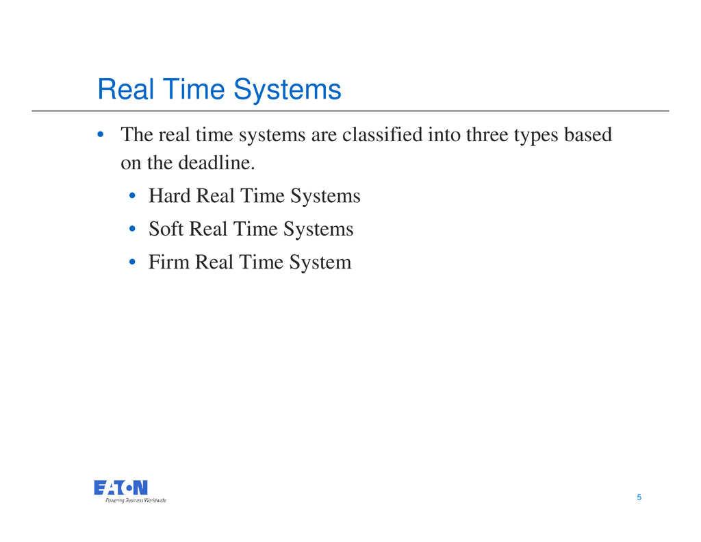 Real Time Systems • The real time systems are c...