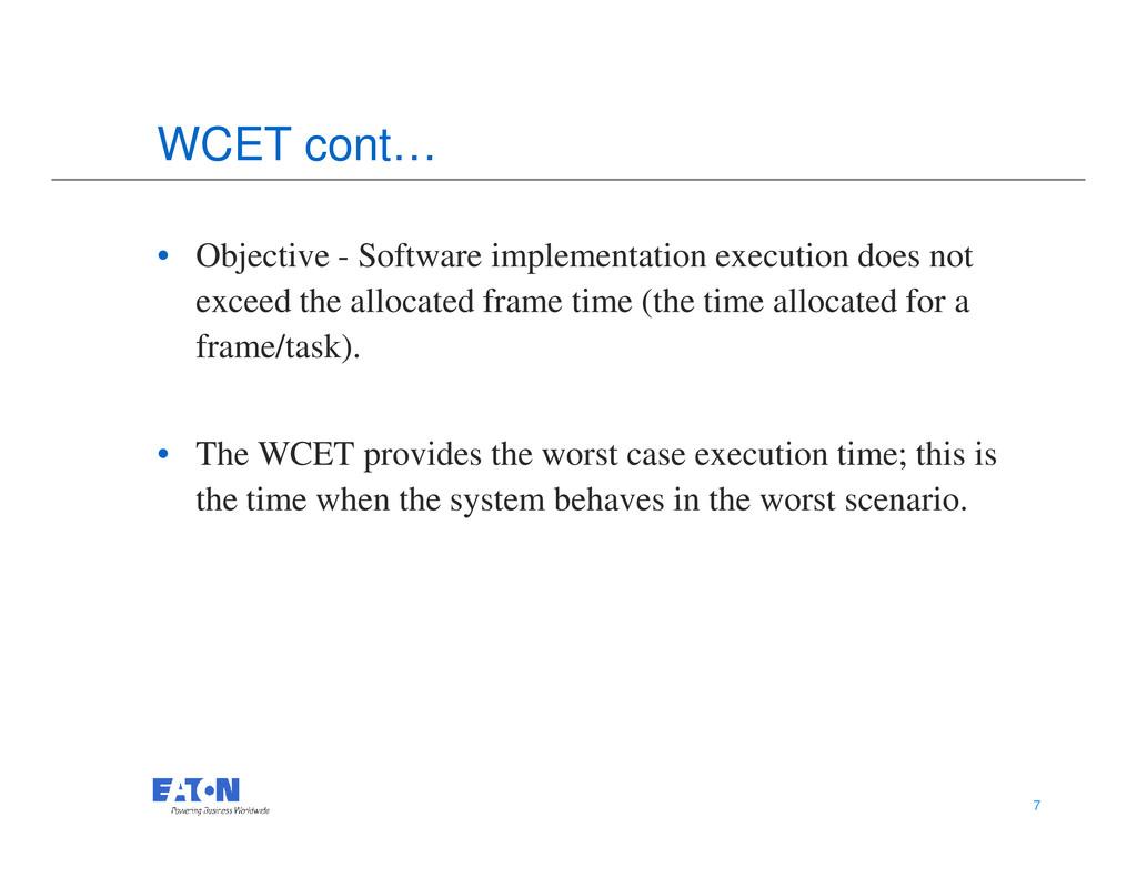 WCET cont… • Objective - Software implementatio...
