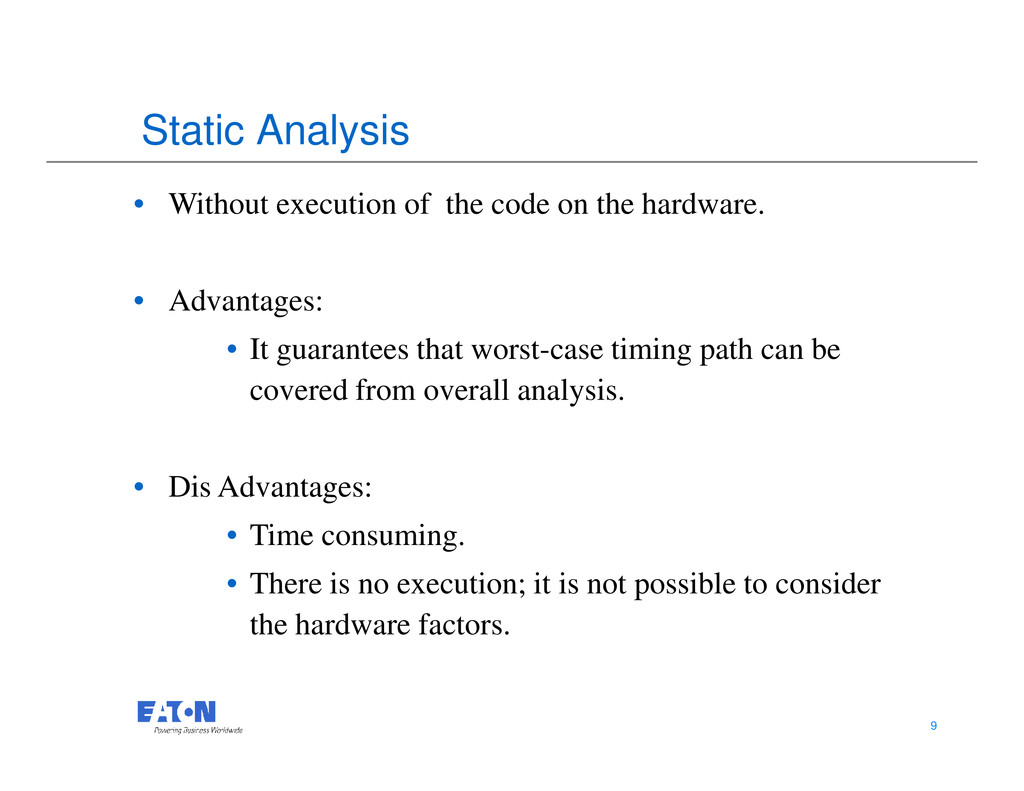 Static Analysis • Without execution of the code...