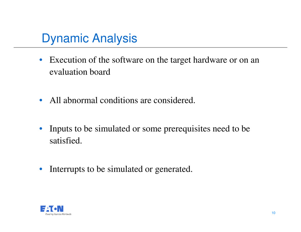 Dynamic Analysis • Execution of the software on...