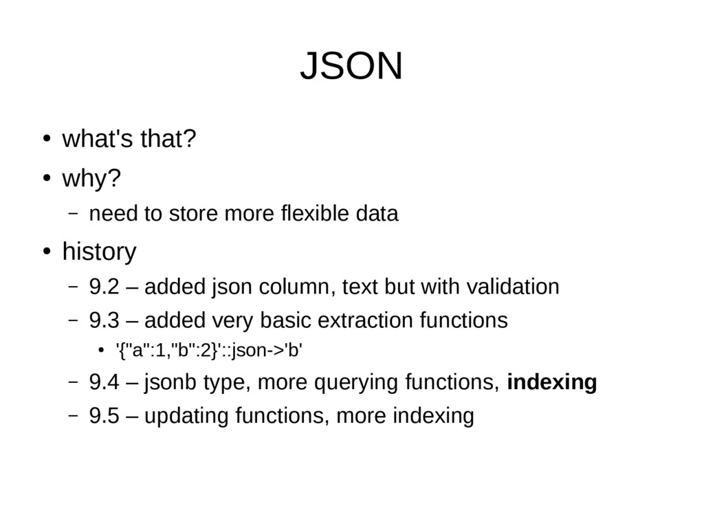 JSON ● what's that? ● why? – need to store more...