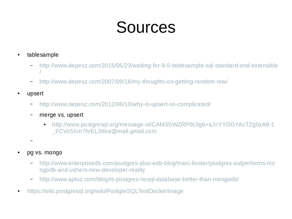 Sources ● tablesample – http://www.depesz.com/2...