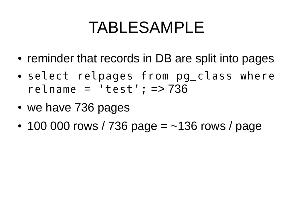 TABLESAMPLE ● reminder that records in DB are s...