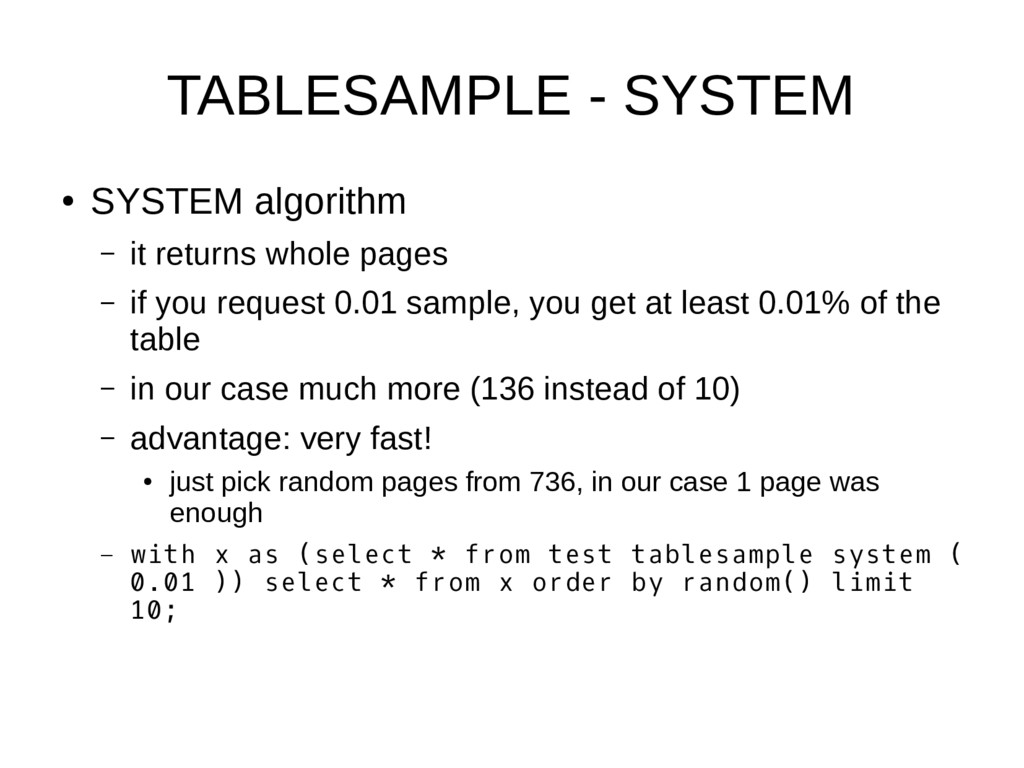 TABLESAMPLE - SYSTEM ● SYSTEM algorithm – it re...