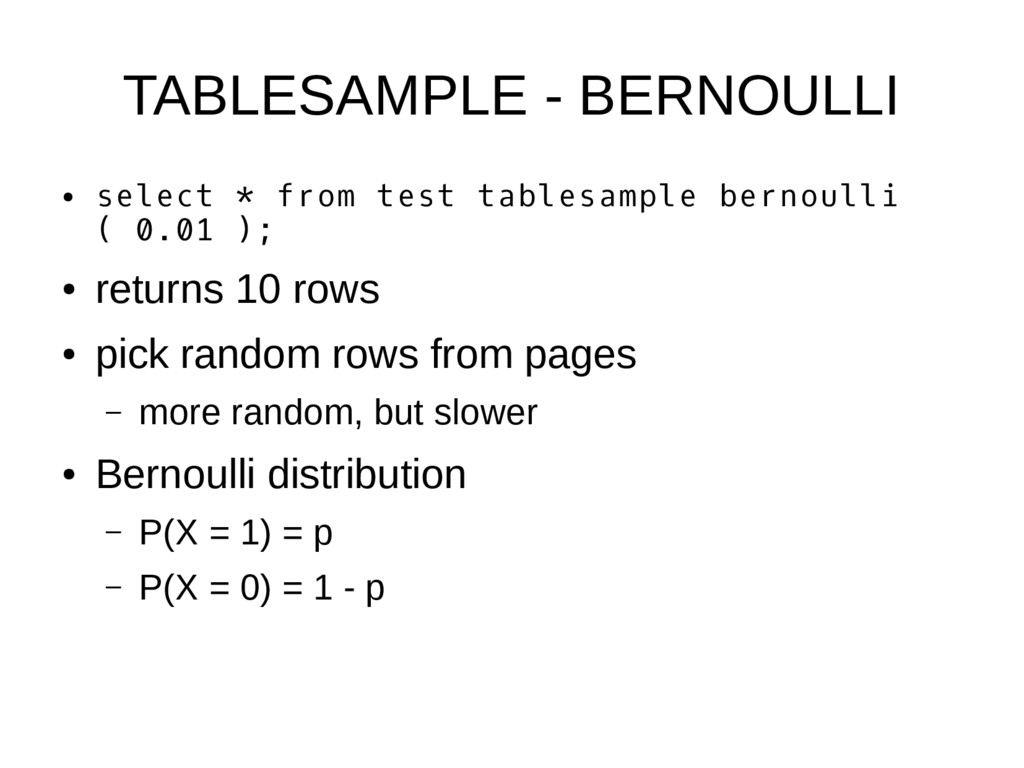 TABLESAMPLE - BERNOULLI ● select * from test ta...