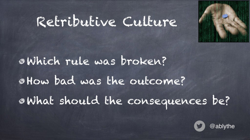 @ablythe Retributive Culture . Which rule was b...