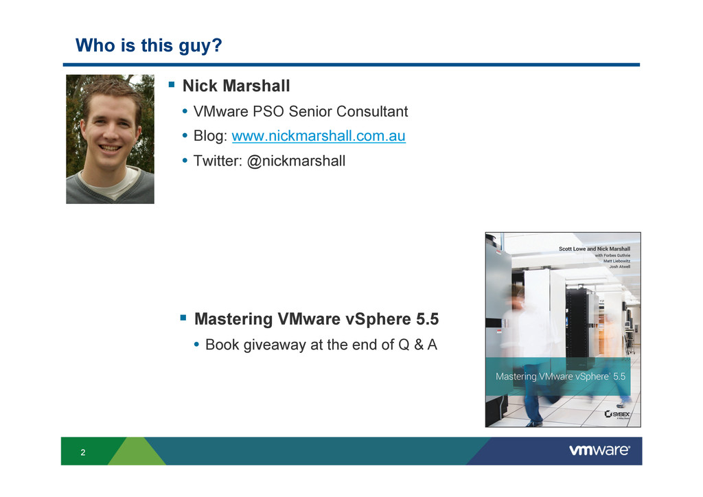2 Who is this guy? § Nick Marshall • VMware ...