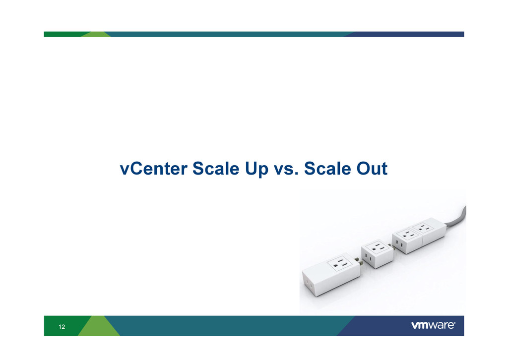 12 vCenter Scale Up vs. Scale Out