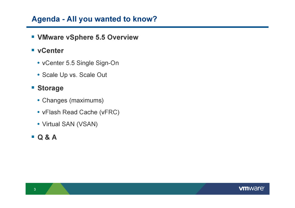 3 Agenda - All you wanted to know? § VMware v...