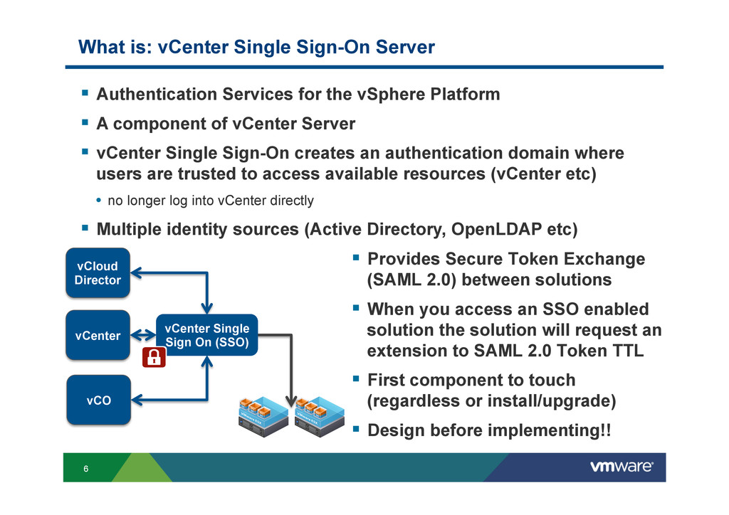 6 What is: vCenter Single Sign-On Server § Pr...