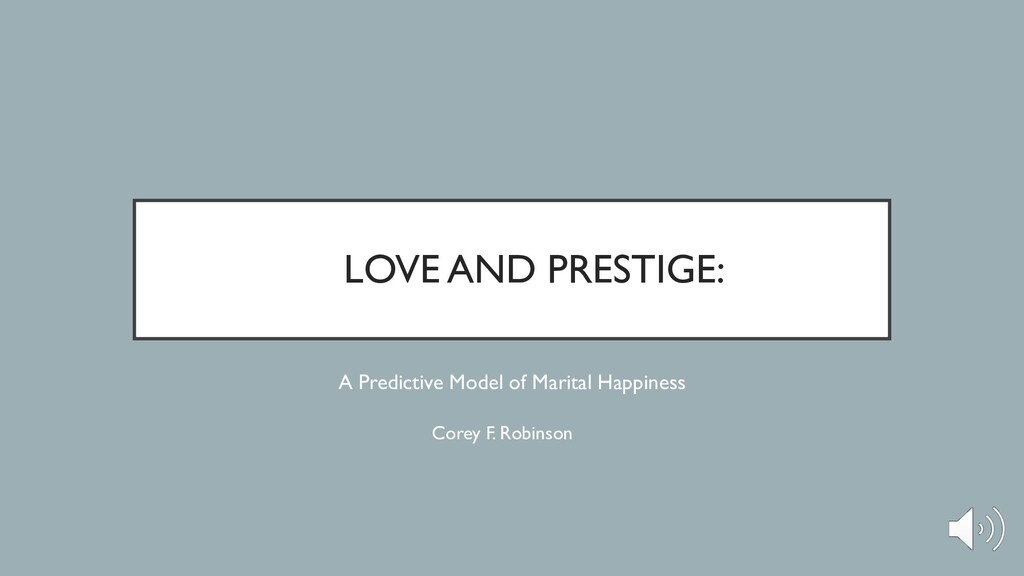 LOVE AND PRESTIGE: A Predictive Model of Marita...