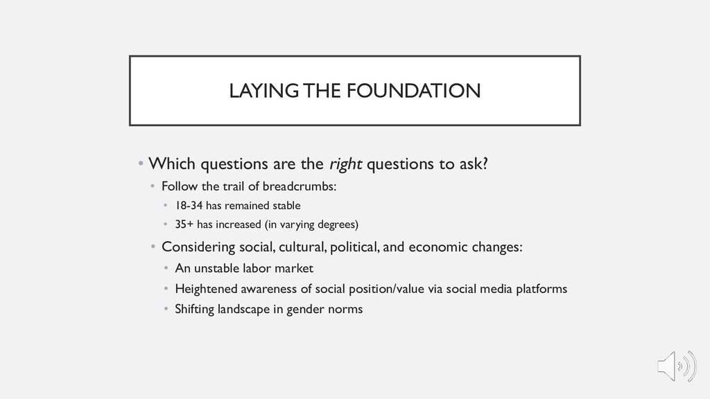 LAYING THE FOUNDATION • Which questions are the...