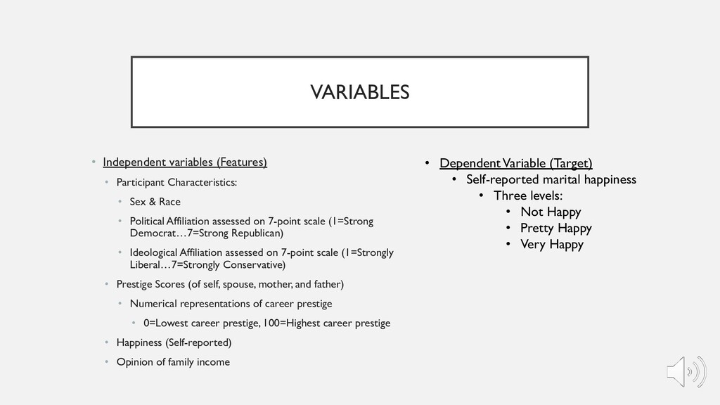 VARIABLES • Independent variables (Features) • ...