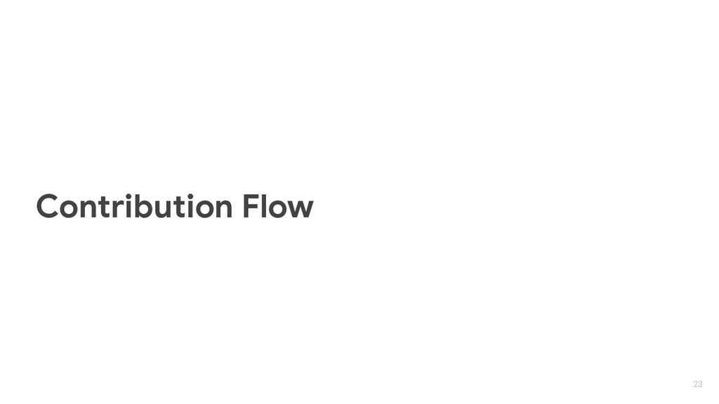 Contribution Flow 23