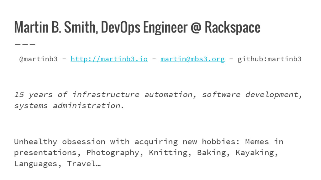 Martin B. Smith, DevOps Engineer @ Rackspace @m...