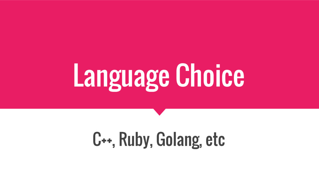 Language Choice C++, Ruby, Golang, etc