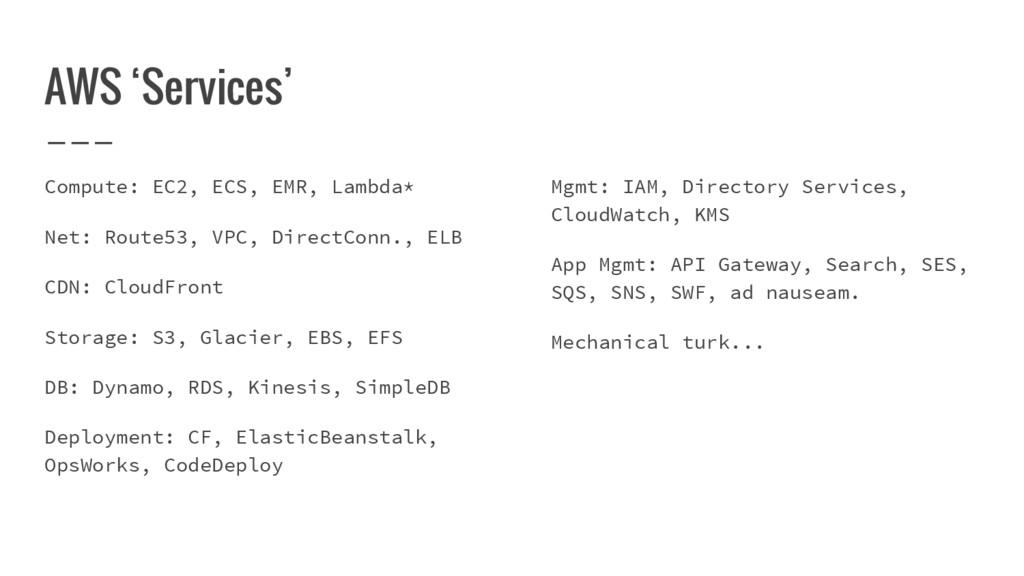 AWS 'Services' Compute: EC2, ECS, EMR, Lambda* ...