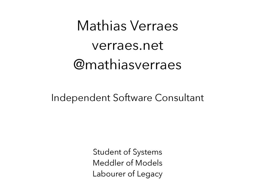 Mathias Verraes verraes.net @mathiasverraes Ind...