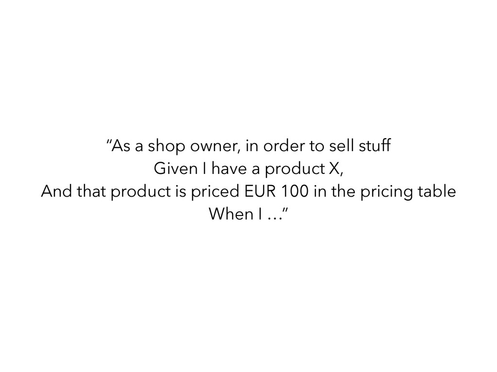 """As a shop owner, in order to sell stuff Given ..."