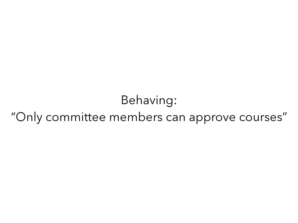 "Behaving: ""Only committee members can approve c..."