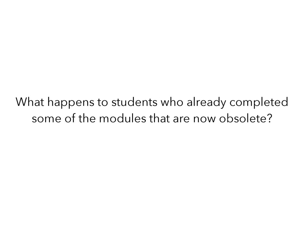 What happens to students who already completed ...