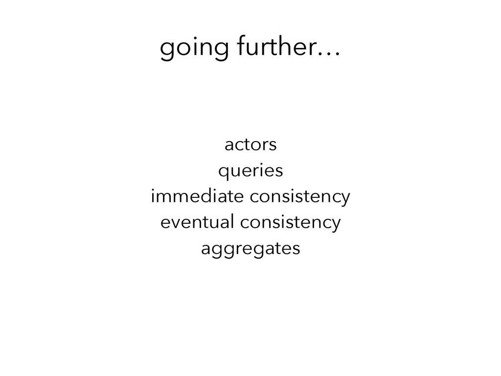 going further… actors queries immediate consist...
