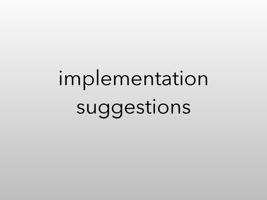 implementation suggestions