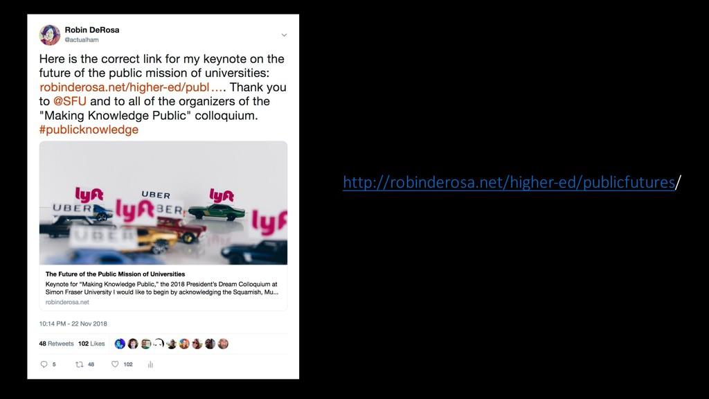 http://robinderosa.net/higher-ed/publicfutures/